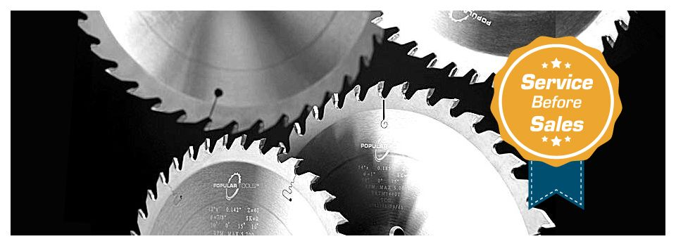 Service Before Sales | Popular Saw Blades